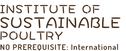 INSTITUTE OF SUSTAINABLE POULTRY NO PREREQUISITE: International