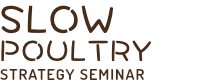 SLOW POULTRY STRATEGY SEMINAR
